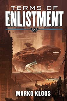 Terms of Enlistment (Frontlines Book 1) by [Kloos, Marko]