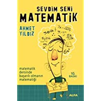 Sevdim Seni Matematik: Matematik Dersinde Başarılı Olmanın Matematiği