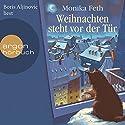 Weihnachten steht vor der Tür Hörbuch von Monika Feth Gesprochen von: Boris Aljinovic