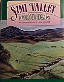 Simi Valley: Toward New Horizons : An Illustrated History by Linda Aleahmad (1990-02-03)