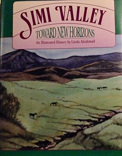 Simi Valley: Toward New Horizons : An Illustrated History by Linda Aleahmad - Valley Simi