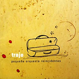 Amazon.com: Traje: Pequeña Orquesta Reincidentes: MP3