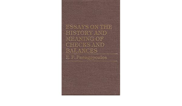 Essays On The History And Meaning Of Checks And Balances Ep  Essays On The History And Meaning Of Checks And Balances Ep  Panagopoulos  Amazoncom Books Buy School Report also Custom Writing Service Reviews  Reviews Of Custom Writings Com