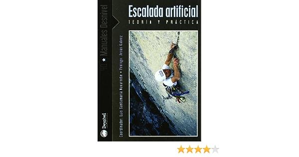 Escalada artificial - teoria y practica Manuales Desnivel ...