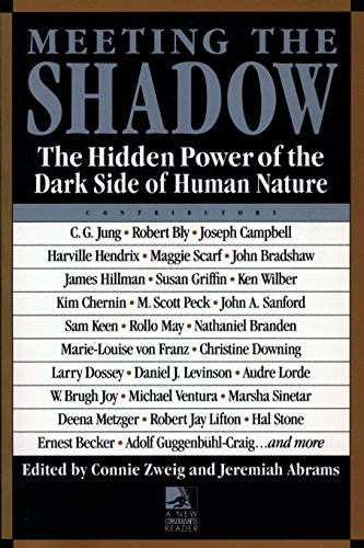 Meeting the Shadow: The Hidden Power of the Dark Side of Human Nature from Tarcher