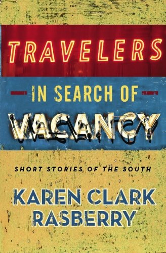Travelers in Search of Vacancy: Short Stories of the South