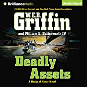 Deadly Assets: Badge of Honor Series, Book 12 | W. E. B. Griffin