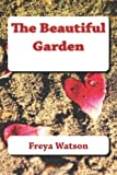 The Beautiful Garden (American English Version), Freya Watson, 1484957067