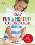 healthy kids cookbook - Kids' Fun and Healthy Cookbook