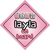 Baby Girl Layla on board novelty car sign gift / present for new child / newborn baby