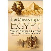 Discovery of Egypt: Vivant Denon's Travels with Napoleon's army