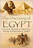 Discovery of Egypt: Vivant Denon's Travels with