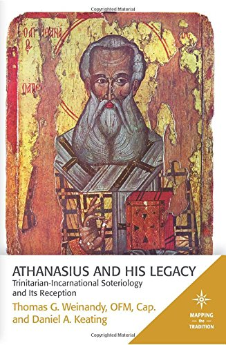 Athanasius and His Legacy: Trinitarian-Incarnational Soteriology and Its Reception (Mapping the Tradition)