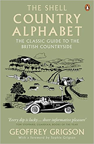 The Shell Country Alphabet: The Classic Guide to the British Countryside from Apple Trees