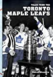 Tales from the Toronto Maple Leafs by David Shoalts (2007-11-15)