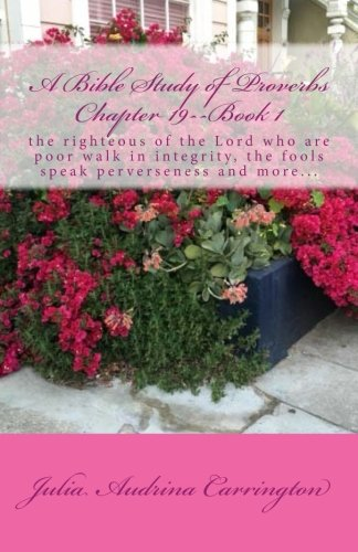 A Bible Study of Proverbs Chapter 19--Book 1