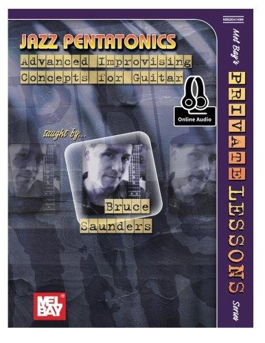 Jazz Pentatonics: Advanced Improvising Concepts for Guitar (Mel Bay's Private (Mel Bay Guitar Lessons)
