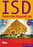 ISD From the Ground Up (2nd Ed): A No-Nonsense Approach to Instructional Design, Chuck Hodell, 1562864556