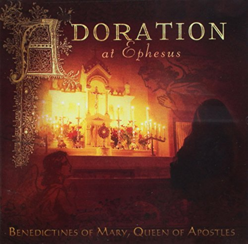 Adoration At Ephesus by Benedictines of Mary