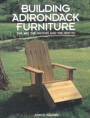 Adirondack Furniture Store - Building Adirondack Furniture by Judith Wagner (1995-01-10)