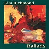 Ballads: Kim Richmond