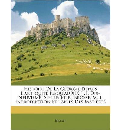Download Histoire de La G Orgie Depuis L'Antiquit Jusqu'au XIX [I.E. Dix-Neuvi Me] Si Cle: Ptie.] Brosse, M. I. Introduction Et Tables Des Mati Res (Paperback)(French) - Common PDF