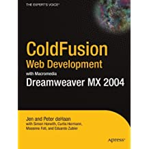 ColdFusion Web Development with Macromedia Dreamweaver MX 2004 (Books for Professionals by Professionals) by Jen deHaan (2004-04-06)