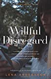 img - for Willful Disregard: A Novel About Love book / textbook / text book