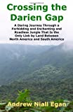 Crossing the Darien Gap, Andrew Niall Egan, 0964794063