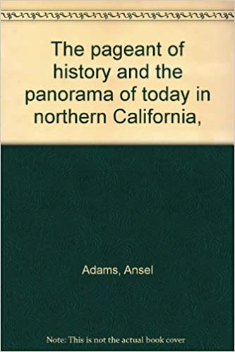 the pageant of history and the panorama of today in northern california