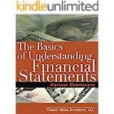 The Basics of Understanding Financial Statements: Learn how to read financial statements by understanding the balance sheet,
