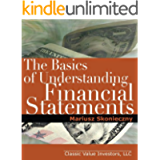 The Basics of Understanding Financial Statements: Learn how to read financial statements by understanding the balance…