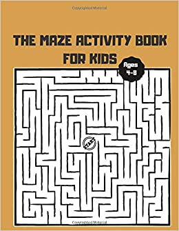 The Maze Activity Book for Kids ages 4-8: 46 Maze Puzzles