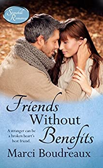 Friends Without Benefits (Stonehill Romance Book 2) by [Boudreaux, Marci]