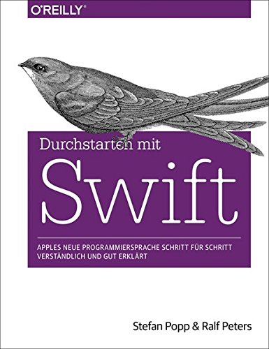 Durchstarten mit Swift Gebundenes Buch – 29. Januar 2015 Stefan Popp Ralf Peters O' Reilly 3955618846
