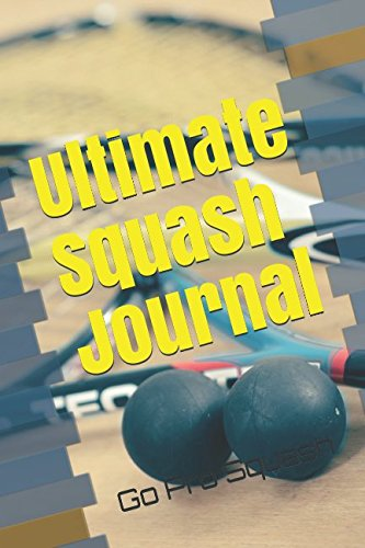 Ultimate Squash Journal: Go Pro Squash