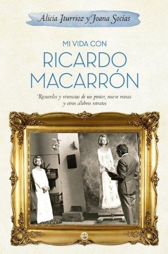 Mi vida con Ricardo Macarrón (Biografías y Memorias) (Spanish Edition) by [