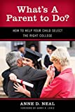 What's A Parent to Do?: How to Help Your Child Select the Right College (New Frontiers in Education)