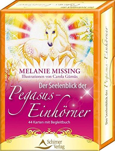 Der Seelenblick der Pegasus-Einhörner: 44 Karten mit Begleitbuch Karten – 6. Juni 2013 Melanie Missing Carola Gümüs Schirner Verlag 3843490406