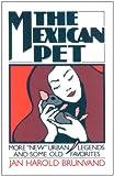 The Mexican Pet, Jan Harold Brunvand, 0393305422