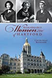 Remarkable Women of Hartford (American Heritage)
