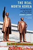 The Real North Korea, Andrei Lankov, 0199390037