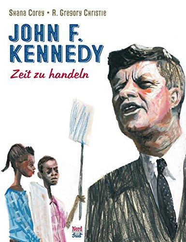 John F. Kennedy: Zeit zu handeln