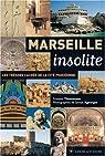 Marseille insolite : Les trésors cachés de la cité phocéenne par Ageorges