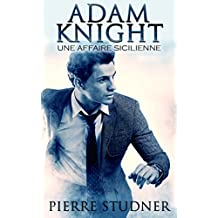 Adam Knight: Une Affaire Sicilienne (French Edition)