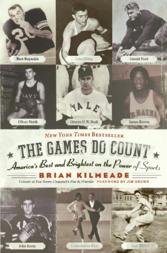 Book cover from The Games Do Count: Americas Best and Brightest on the Power of Sports by Brian Kilmeade