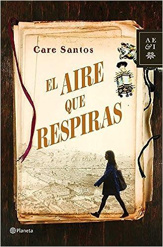 El aire que respiras Autores Españoles e Iberoamericanos: Amazon.es: Care Santos: Libros