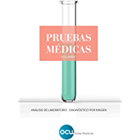 PRUEBAS MÉDICAS. Volumen 1: Análisis de laboratorio. Diagnóstico por imagen