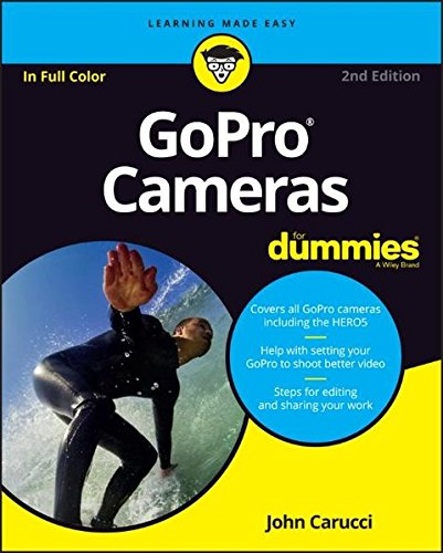GoPro Cameras For Dummies (For Dummies (Computer/Tech))