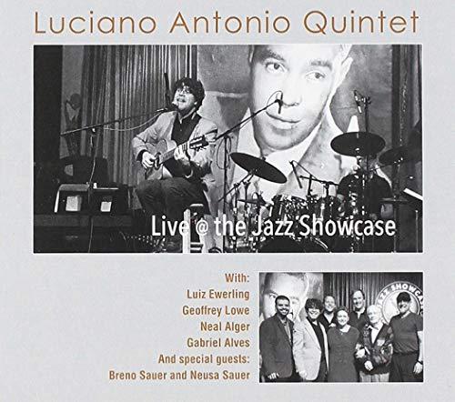 (Luciano Antonio Quintet: Live At Jazz Showcase - Feat. Breno Sauer AndNeusa Sauer)